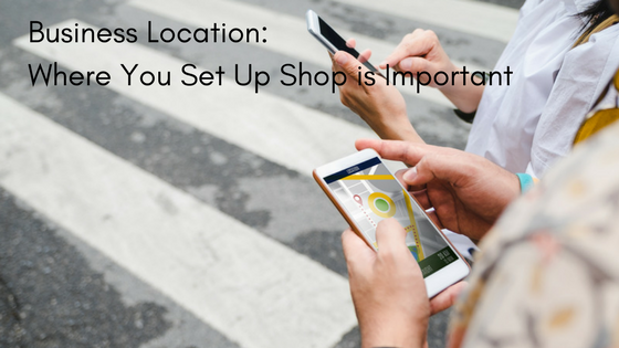 Where You Set Up Shop is Important